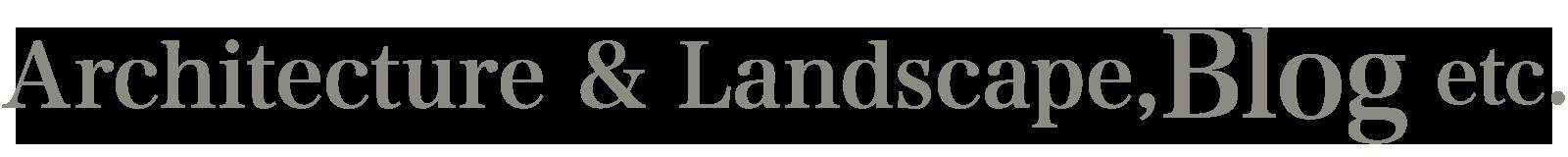 Architecture & Landscape,Blog etc.